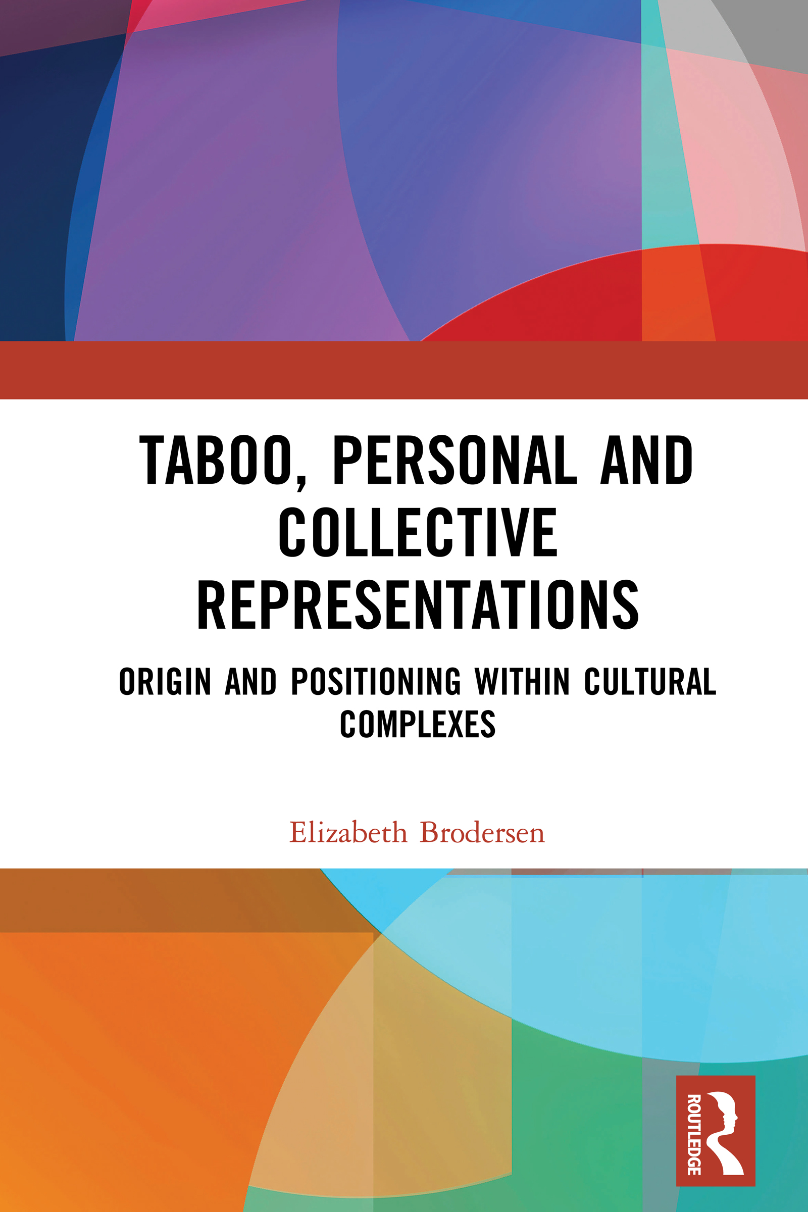 Taboo, Personal and Collective Representations: Origin and Positioning within Cultural Complexes, 1st Edition (Hardback) book cover