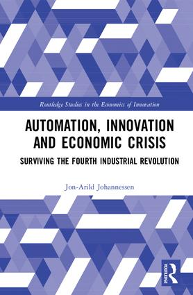 Automation, Innovation and Economic Crisis: Surviving the Fourth Industrial Revolution, 1st Edition (Hardback) book cover