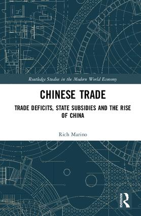 Chinese Trade: Trade Deficits, State Subsidies and the Rise of China book cover