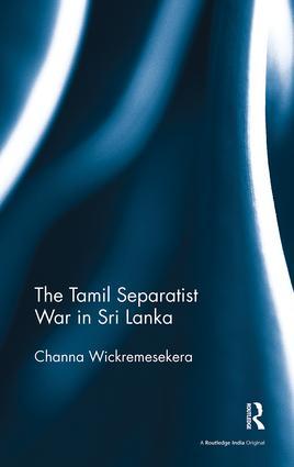 The Tamil Separatist War in Sri Lanka