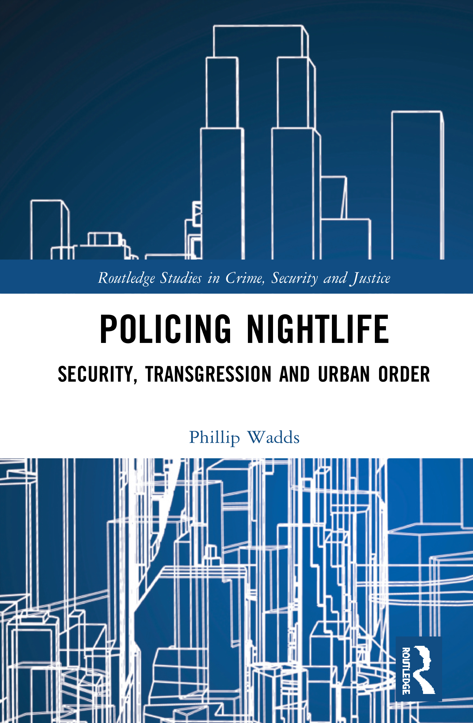 Policing Nightlife: Security, Transgression and Urban Order book cover
