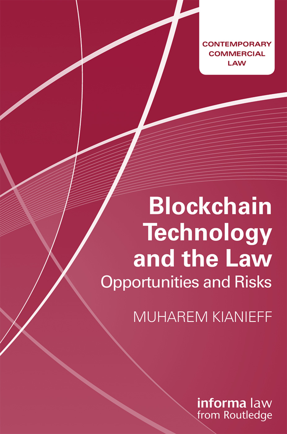 Blockchain Technology and the Law: Opportunities and Risks book cover
