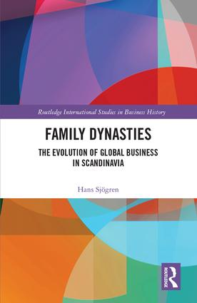 Family Dynasties: The Evolution of Global Business in Scandinavia, 1st Edition (Hardback) book cover