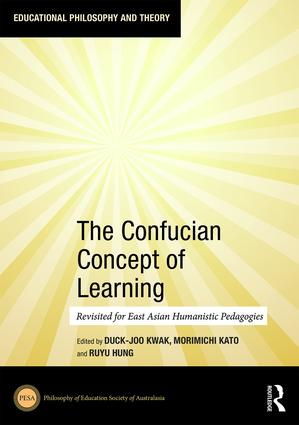 The Confucian Concept of Learning: Revisited for East Asian Humanistic Pedagogies, 1st Edition (Hardback) book cover