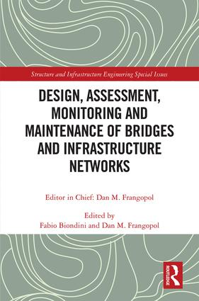 Design, Assessment, Monitoring and Maintenance of Bridges and Infrastructure Networks: 1st Edition (Hardback) book cover