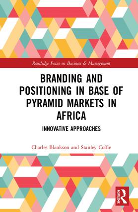 Branding and Positioning in Base of the Pyramid Markets in Africa: Innovative Approaches book cover