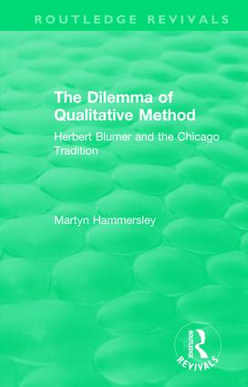 Routledge Revivals: The Dilemma of Qualitative Method (1989): Herbert Blumer and the Chicago Tradition book cover