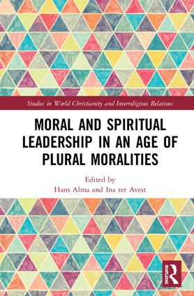 Moral and Spiritual Leadership in an Age of Plural Moralities book cover