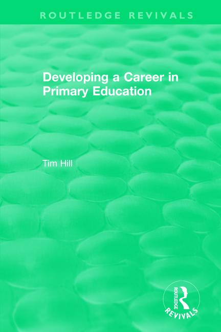 Developing a Career in Primary Education (1994): 1st Edition (Paperback) book cover