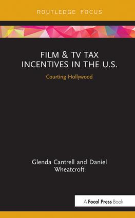 Film & TV Tax Incentives in the U.S.: Courting Hollywood book cover