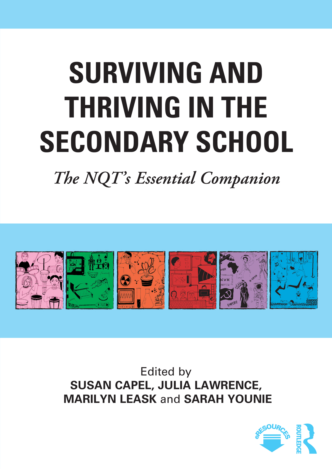 Surviving and Thriving in the Secondary School: The NQT's Essential Companion book cover