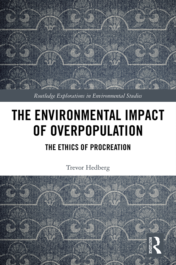 The Environmental Impact of Overpopulation: The Ethics of Procreation book cover