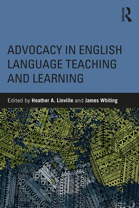 Advocacy in English Language Teaching and Learning: 1st Edition (Paperback) book cover