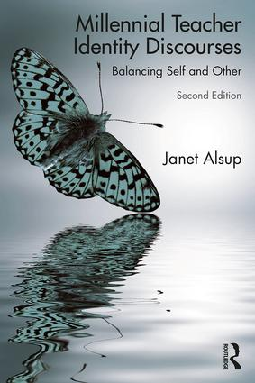 Millennial Teacher Identity Discourses: Balancing Self and Other, 2nd Edition (Paperback) book cover