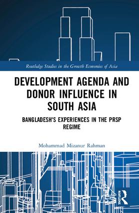 Development Agenda and Donor Influence in South Asia: Bangladesh's Experiences in the PRSP Regime book cover