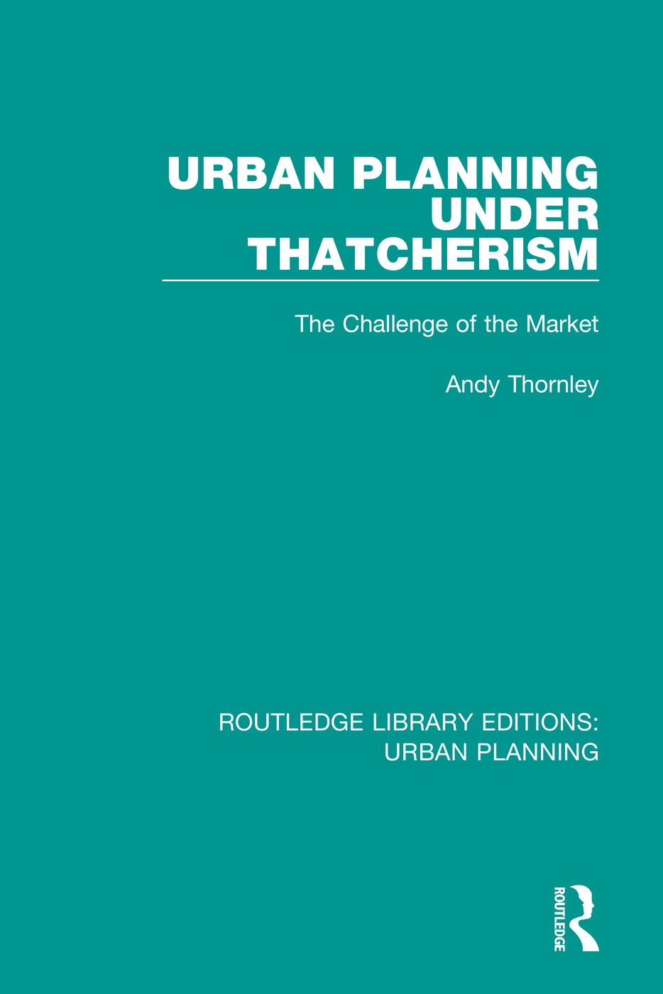 Urban Planning Under Thatcherism: The Challenge of the Market book cover