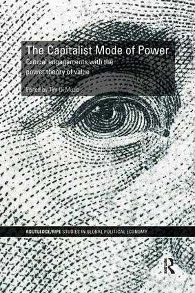 The Capitalist Mode of Power: Critical Engagements with the Power Theory of Value, 1st Edition (Paperback) book cover