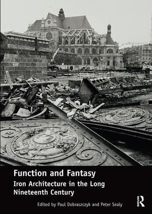Function and Fantasy: Iron Architecture in the Long Nineteenth Century book cover