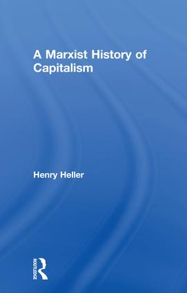 A Marxist History of Capitalism: 1st Edition (Hardback) book cover