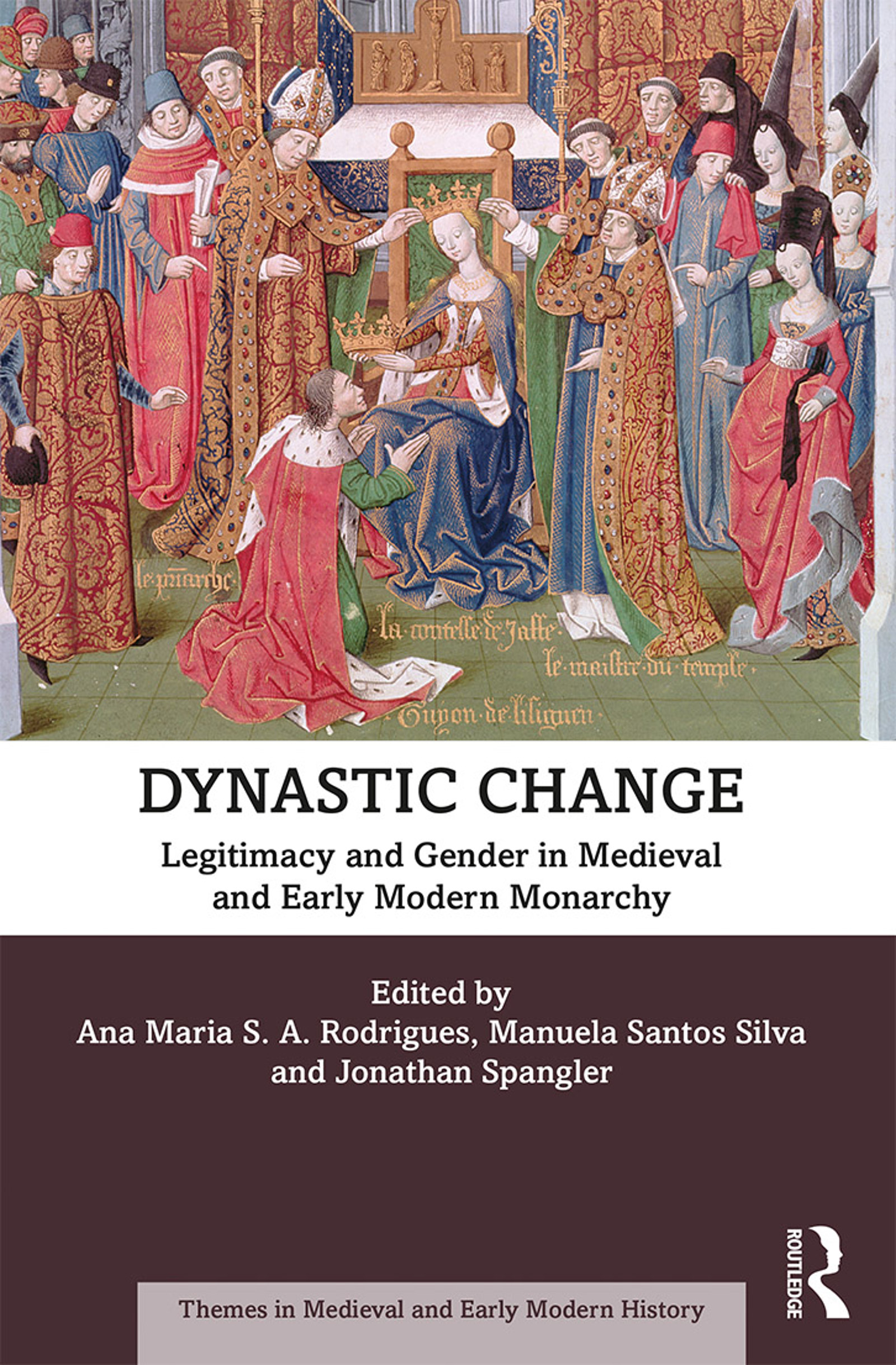 Dynastic Change: Legitimacy and Gender in Medieval and Early Modern Monarchy book cover