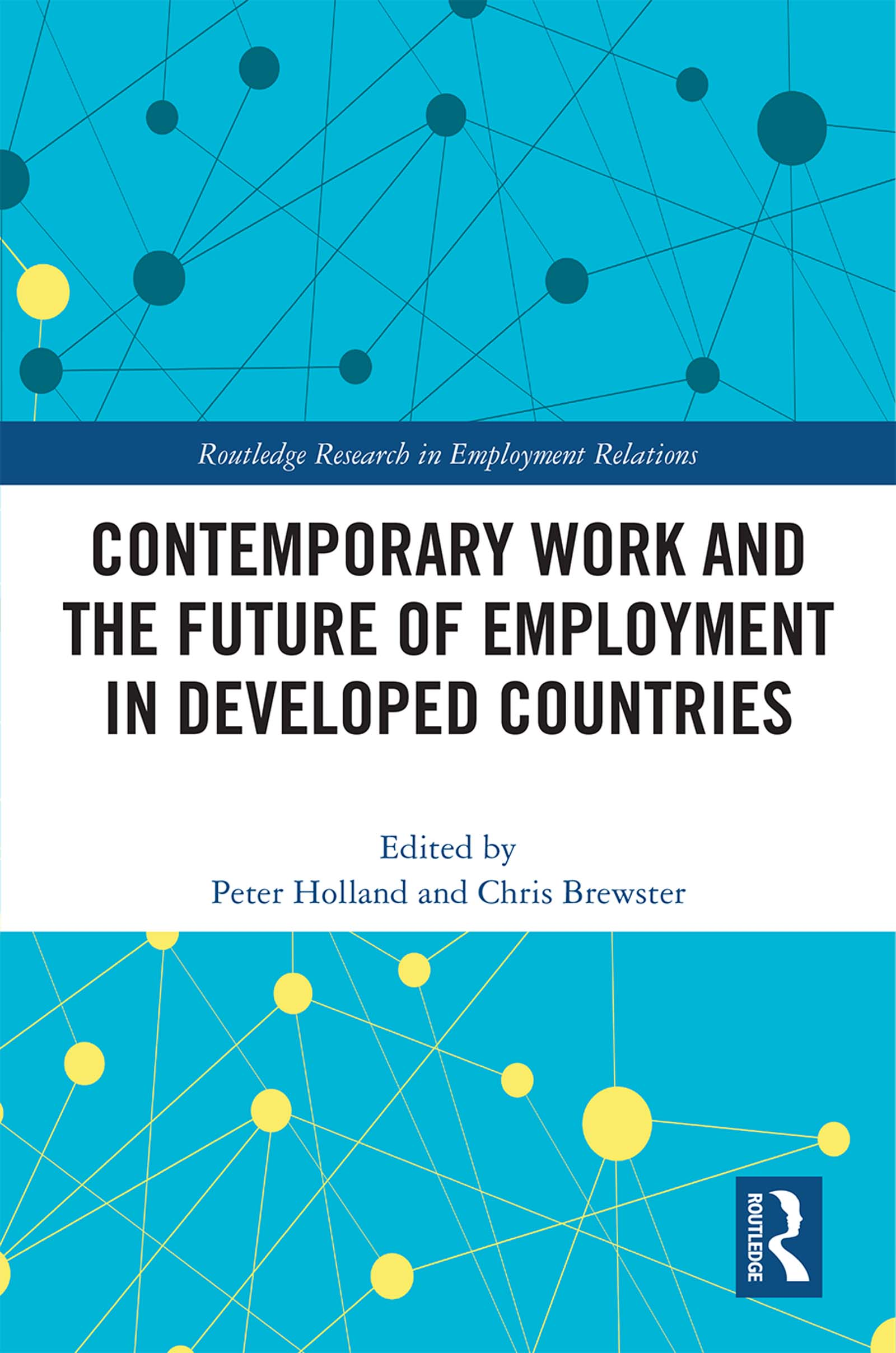 Contemporary Work and the Future of Employment in Developed Countries book cover