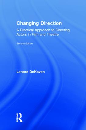 Changing Direction: A Practical Approach to Directing Actors in Film and Theatre book cover