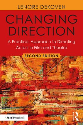 Changing Direction: A Practical Approach to Directing Actors in Film and Theatre: Foreword by Ang Lee book cover