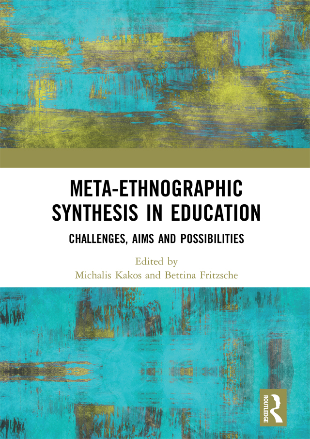 Meta-Ethnographic Synthesis in Education: Challenges, Aims and Possibilities, 1st Edition (Hardback) book cover