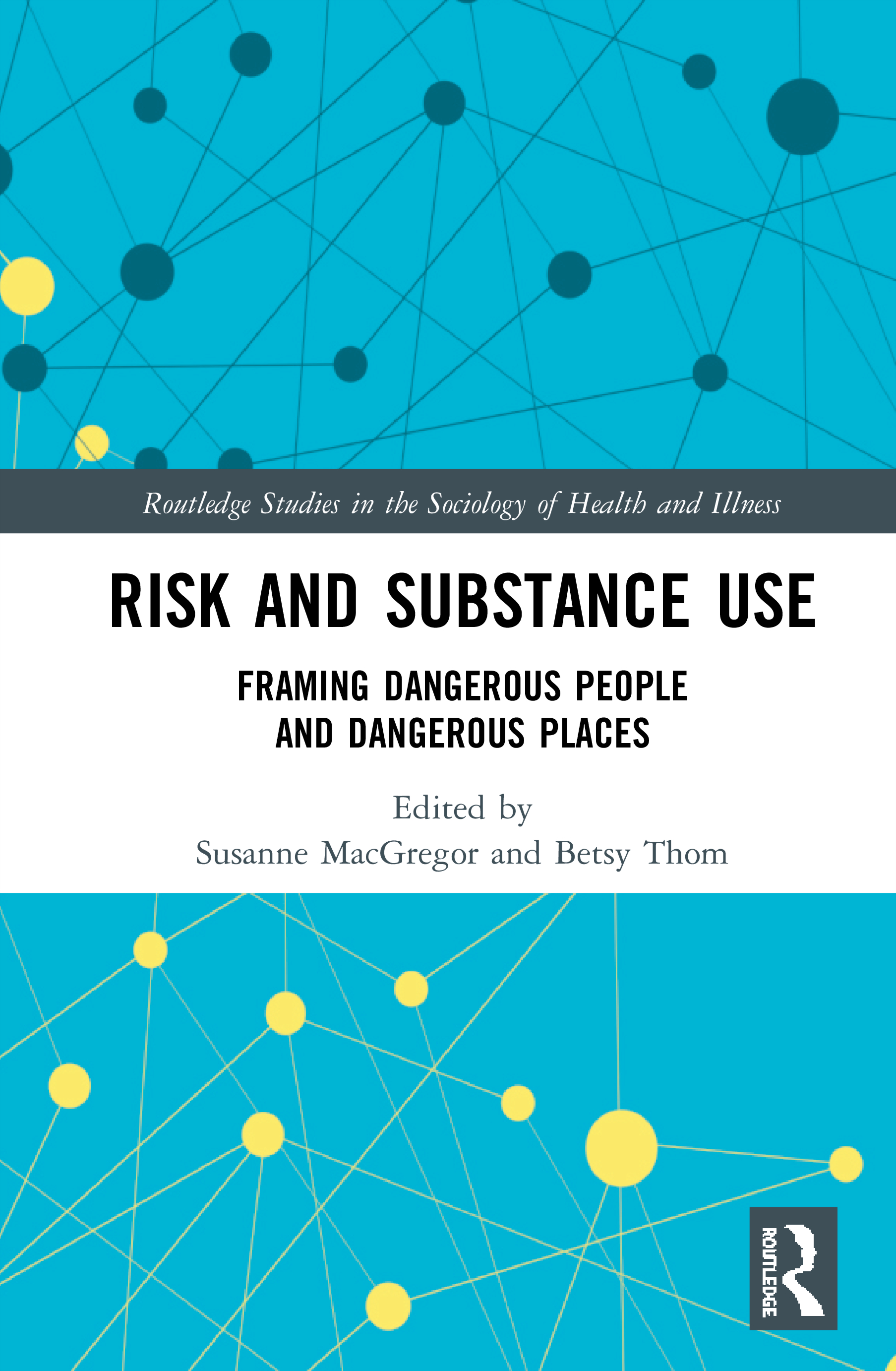 Risk and Substance Use: Framing Dangerous People and Dangerous Places book cover
