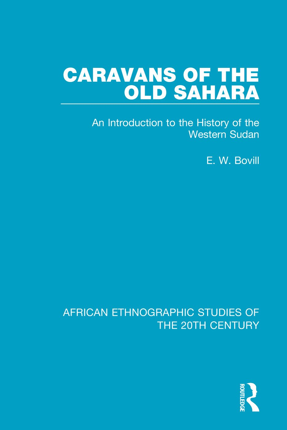 Caravans of the Old Sahara: An Introduction to the History of the Western Sudan book cover