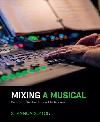 Mixing a Musical: Broadway Theatrical Sound Techniques book cover