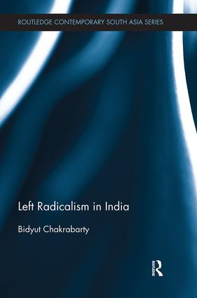 Left Radicalism in India: 1st Edition (Paperback) book cover