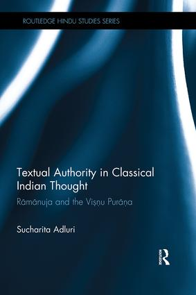 Textual Authority in Classical Indian Thought: Ramanuja and the Vishnu Purana book cover