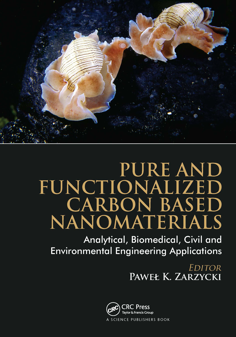Pure and Functionalized Carbon Based Nanomaterials: Analytical, Biomedical, Civil and Environmental Engineering Applications book cover