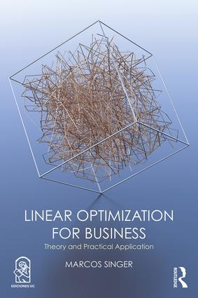 Linear Optimization for Business: Theory and practical application, 1st Edition (Hardback) book cover