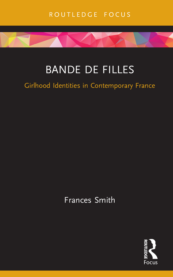 Bande de Filles: Girlhood Identities in Contemporary France book cover