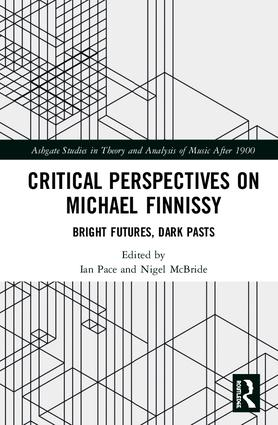 Critical Perspectives on Michael Finnissy: Bright Futures, Dark Pasts book cover