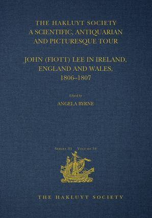A Scientific, Antiquarian and Picturesque Tour: John (Fiott) Lee in Ireland, England and Wales, 1806–1807 book cover