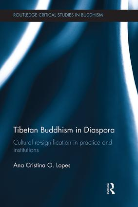 Tibetan Buddhism in Diaspora: Cultural re-signification in practice and institutions, 1st Edition (Paperback) book cover