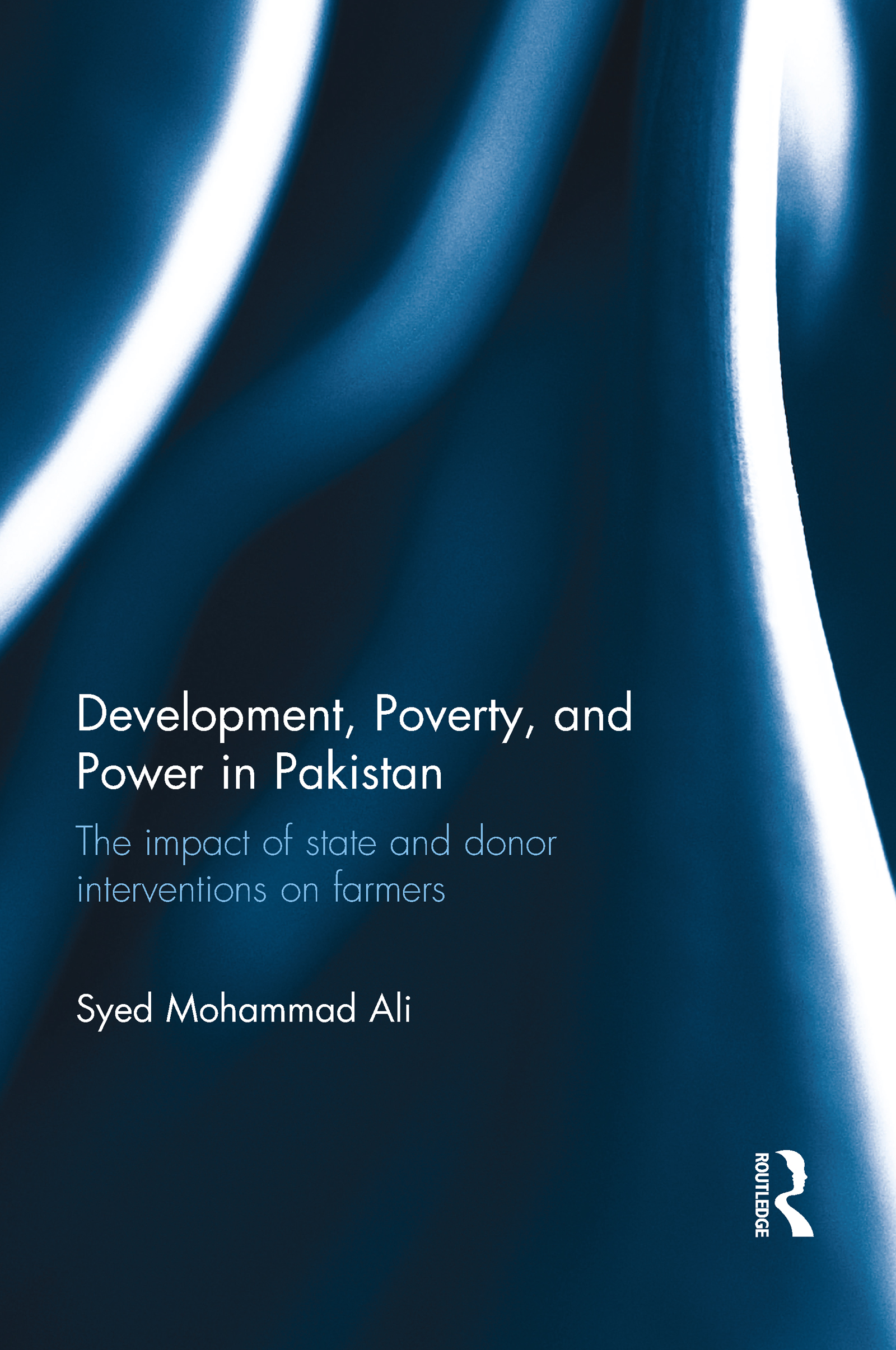 Development, Poverty and Power in Pakistan: The impact of state and donor interventions on farmers, 1st Edition (Paperback) book cover
