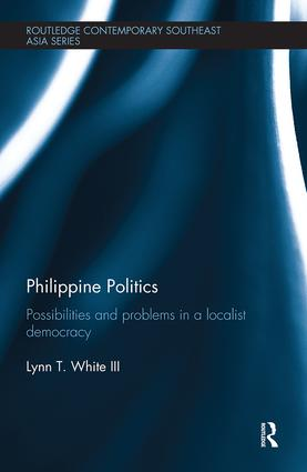 Philippine Politics: Possibilities and Problems in a Localist Democracy book cover