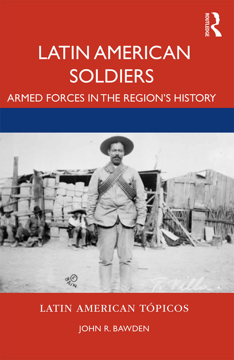 Latin American Soldiers: Armed forces in the region's history book cover