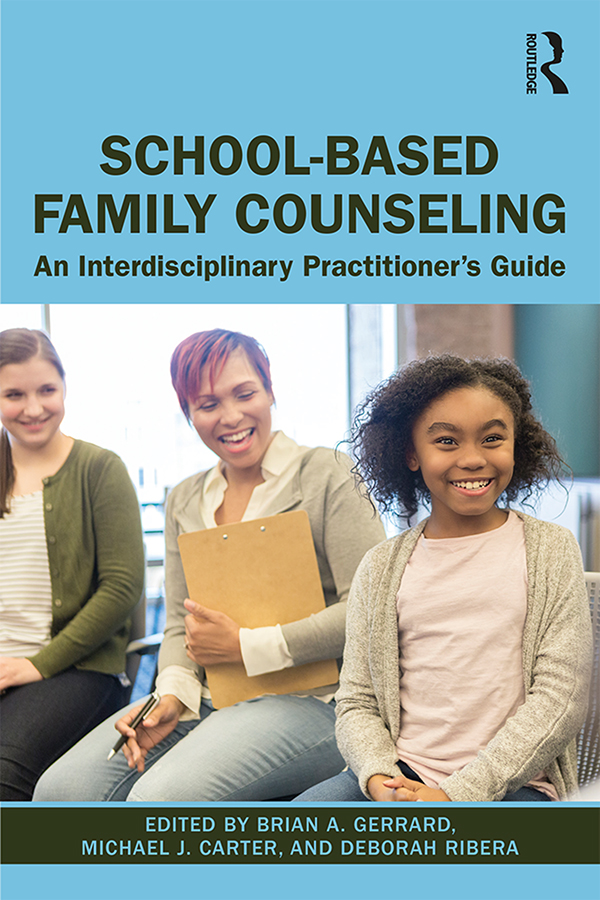 School-Based Family Counseling: An Interdisciplinary Practitioner's Guide book cover