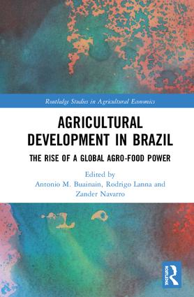 Agricultural Development in Brazil: The Rise of a Global Agro-food Power book cover