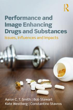 Performance and Image Enhancing Drugs and Substances: Issues, Influences and Impacts book cover