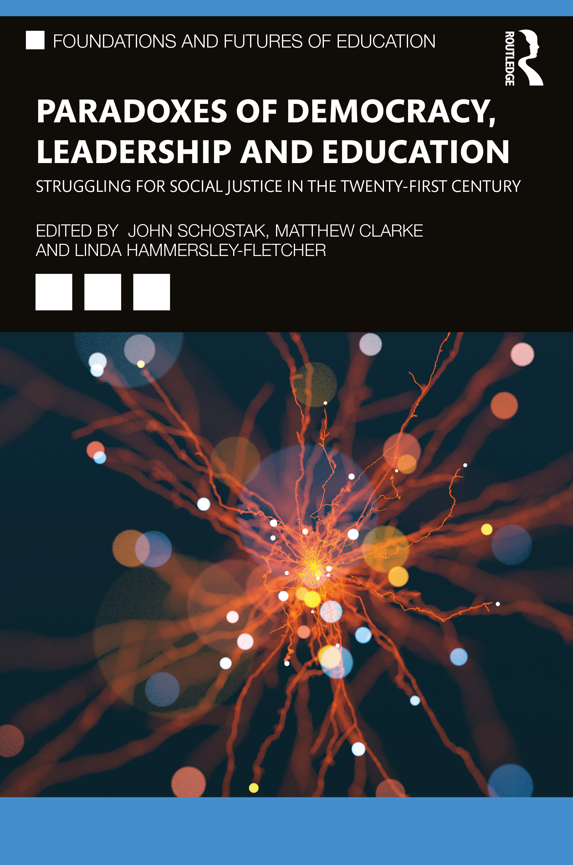 Paradoxes of Democracy, Leadership and Education: Struggling for Social Justice in the Twenty-first Century book cover