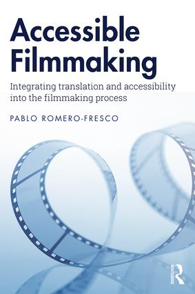 Accessible Filmmaking: Integrating translation and accessibility into the filmmaking process book cover