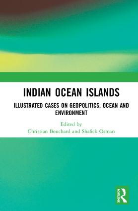 Indian Ocean Islands: Illustrated Cases on Geopolitics, Ocean and Environment, 1st Edition (Hardback) book cover