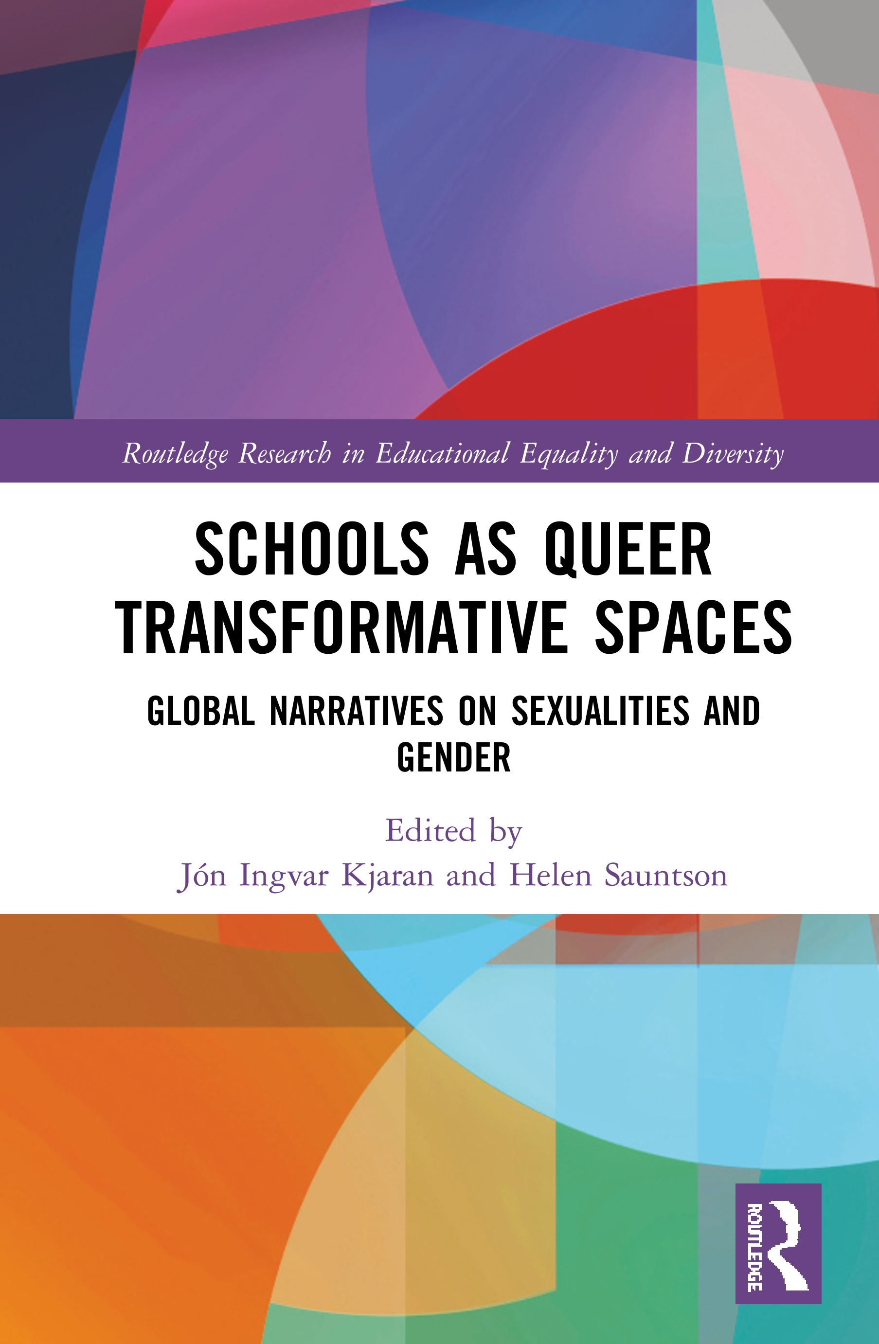 Schools as Queer Transformative Spaces: Global Narratives on Sexualities and Gender, 1st Edition (e-Book) book cover