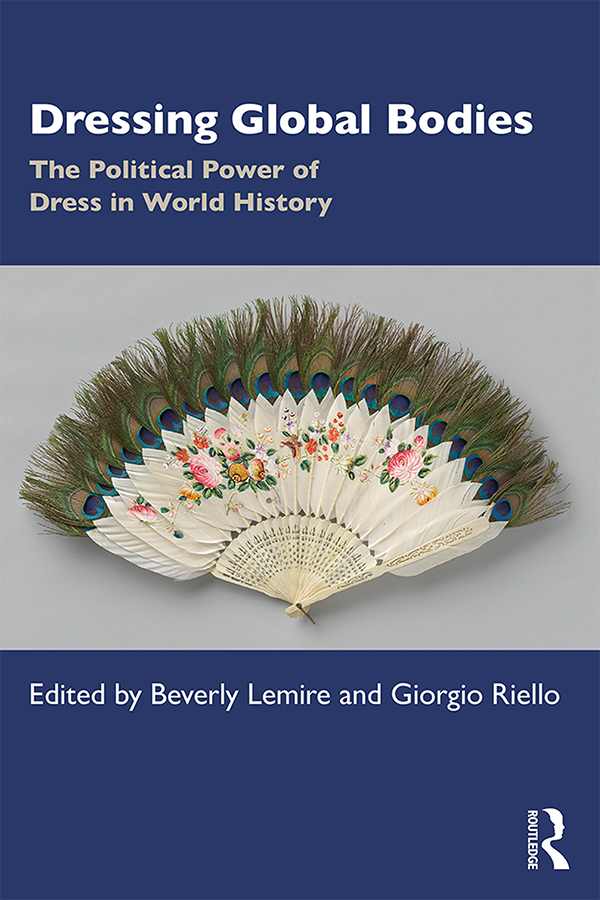 Dressing Global Bodies: The Political Power of Dress in World History, 1st Edition (Paperback) book cover